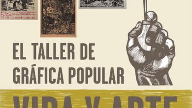 """Photo of """"Taller de Gráfica Popular: Vida y Arte"""", una protesta sociopolítica en forma de grabados e imprenta"""