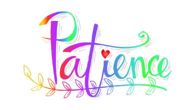 Photo of La paciencia es el mejor aliado a la cultura